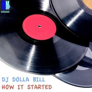 DJ Dolla Bill - How It Started (DJ Dolla Bill Mix) [MMP Records]