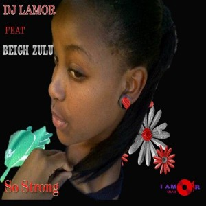 DJ Lamor Feat. Beigh Zulu - So Strong [Lamor Music]