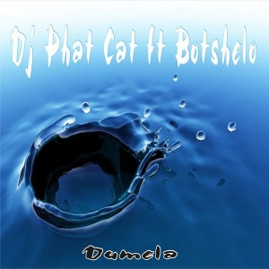 DJ Phat Cat Feat. Botshelo - Dumela [Phat Cat Productions]