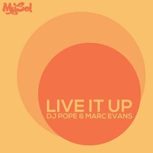 DJ Pope & Marc Evans - Live It Up [Musol Recordings]