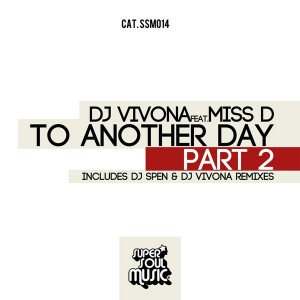 DJ Vivona feat. Miss D - To Another Day Part 2 (Dj Spen & Dj Vivona Remixes) [Super Soul Music]