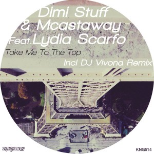 Dimi Stuff & Mcastaway Feat. Lydia Scarfo - Take Me To The Top [incl. DJ Vivona Remix] [Nite Grooves]