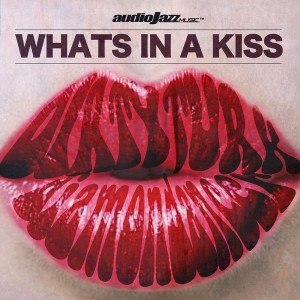 Dirty Turk & Diamondancer - Whats In A Kiss [audioJazz Music Digital]