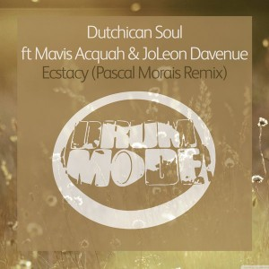 Dutchican Soul feat. Mavis Aquah And Joleon Davenue - Ecstacy Pascal Morais Mixes [Drum Mode]