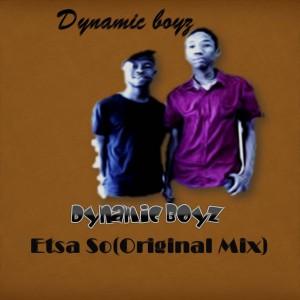 Dynamic Boys - Etsa So [Sonic Music]