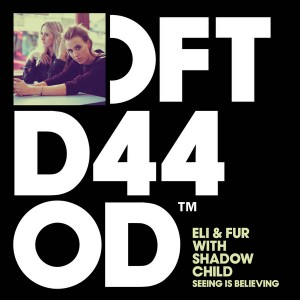 Eli & Fur with Shadow Child - Seeing Is Believing [Defected]