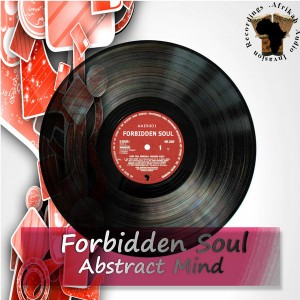 Forbidden Soul - Abstract Mind [Afrikah Audio Invasion Recordings]