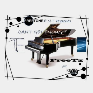 FreeTz Feat. Kevin  - Can't Get Enough [Freetone Entertainment]