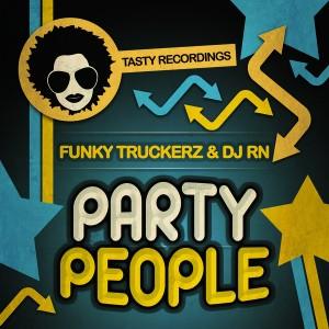 Funky Truckerz & DJ RN - Party People [Tasty Recordings Digital]