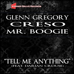 Glenn Gregory & Mr. Boogie & Creso - Tell Me Anything [Korner Gruve Records]