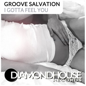 Groove Salvation - I Gotta Feel You [Diamondhouse]