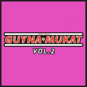 Guynamukat - Guynamukat Edits, Vol. 2 [GUYNAMUKAT Digital Edits]