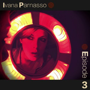 Ivana Parnasso - Episode 3 [Sobra Recordings]