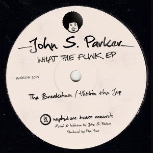 John S. Parker - What The Funk EP [Nuphuture Traxx]