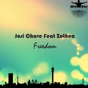 Josi Chave Feat. Zothea - Freedom [Blacknoize Productions]