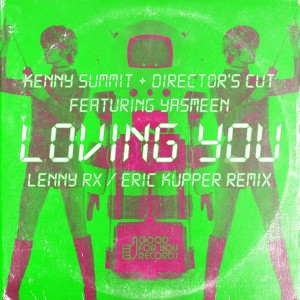Kenny Summit & Director's Cut feat. Yasmeen - Loving You (Lenny Rx & Eric Kupper Remix) [Good For You Records]