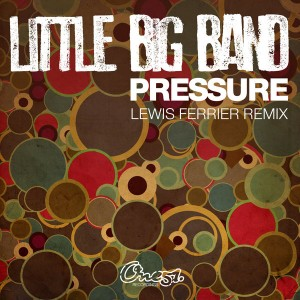 Little Big Band - Pressure - Lewis Ferrier Remix [One51 Recordings]