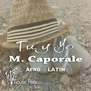 M. Caporale - Tu Y Yo [House Tribe Records]