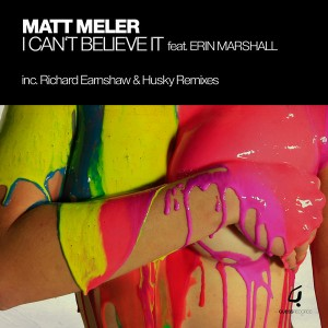 Matt Meler feat. Erin Marshall - I Can't Believe It [Guess Records]