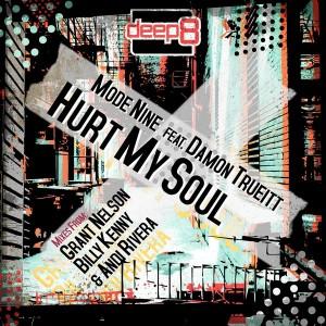Mode Nine feat. Damon Trueitt - Hurt My Soul [Deep 8 Recordings]