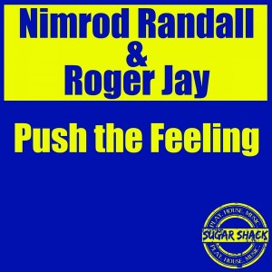 Nimrod Randall & Roger Jay - Push The Feeling [Sugar Shack Recordings]