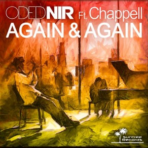 Oded Nir feat.. Chappell - Again & Again [Suntree Records]