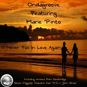 Ondagroove feat. Marie Pinto - I'll Never Fall In Love Again [Soulful Evolution]