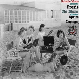 Prosis - No More [Dutchie]