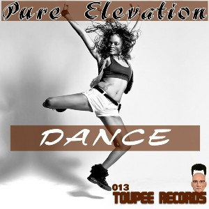 Pure Elevation - Dance [Toupee Records]