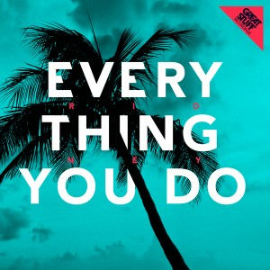 Ridney - Everything You Do [Great Stuff]