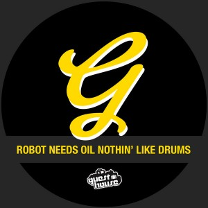 Robot Needs Oil - Nothin' Like Drums [Guesthouse]