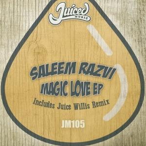 Saleem Razvi - Magic Love EP [Juiced Music]