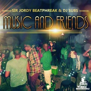 Sir Jordy Beat Phreak & DJ Subs - Music & Friends [Kasi Vibes Recordings]