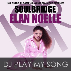 Soulbridge feat. Elan Noelle - Dj Play My Song [HSR Records]