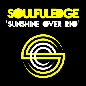 Soulfuledge - Sunshine Over Rio [Soulfuledge Recordings]