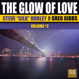 Steve Silk Hurley feat. Greg Gibbs - The Glow Of Love Vol. 2 [S&S Records]