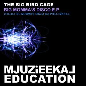 The Big Bird Cage - Big Momma's Disco EP [Mjuzieekal Education Digital]