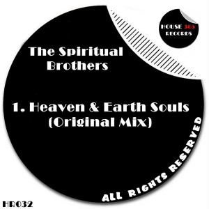 The Spiritual Brothers - Heaven & Earth Souls [House365 Records]