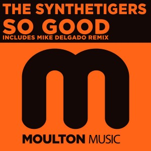 The SyntheTigers - So Good [Moulton Music]