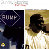 Todd Terry - Sunday Morning (Incl. Kenny Dope + Sean McCabe Mixes) [Tony Records]