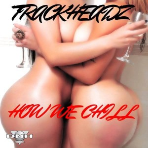 Trackheadz - This Is How We Chill [DNH]
