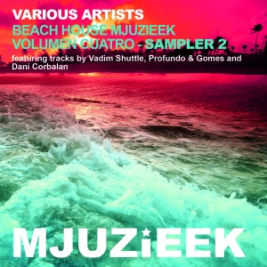 Various Artists - Beach House Mjuzieek (Vol. Cuatro) - Sampler 1 [Mjuzieek Digital]