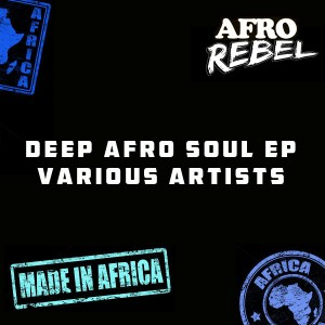 Various Artists - Deep Afro Soul EP [Afro Rebel Music]