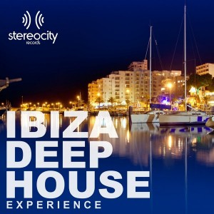 Various Artists - Ibiza Deep House Experience [Stereocity]