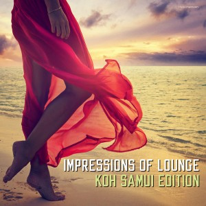 Various Artists - Impressions of Lounge Koh Samui Edition [Stereoheaven]