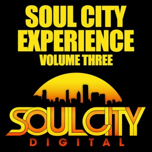 Various - Soul City Experience - Volume Three [Soul City Digital]