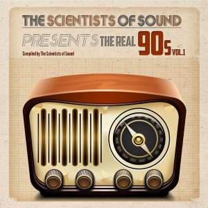 Various - The Real 90s Vol 1 Presented By The Scientists Of Sound [Unkwn Rec]