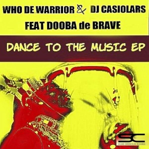 Who De Warrior - Dance To The Music EP [Sound Chronicles Recordz]