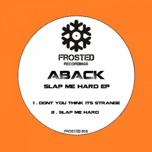 Aback - Slap Me Hard EP [Frosted Recordings]