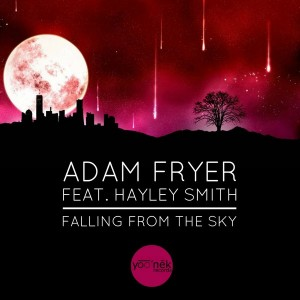Adam Fryer feat. Hayley Smith - Falling From The Sky [Yoo'nek Records]